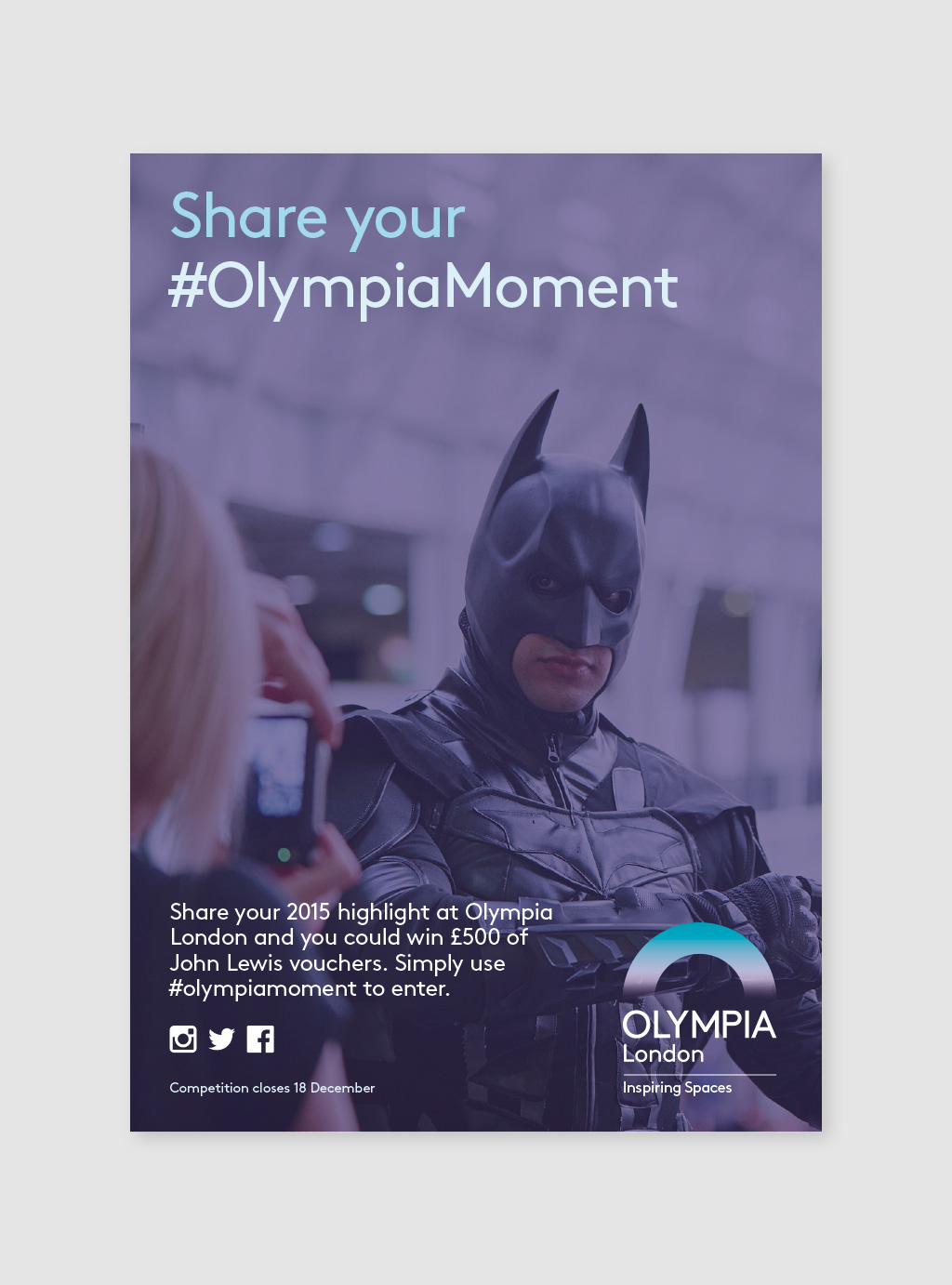 consumer campaign encouraging visitors to share their experiences of Olympia London