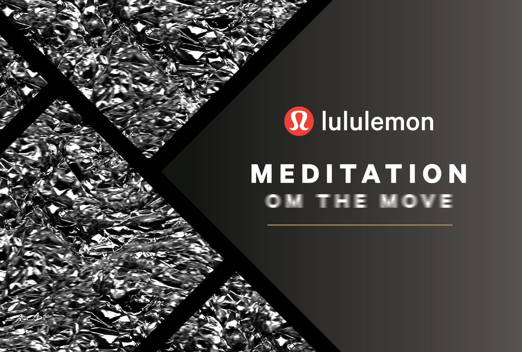 'Lululemon' logo and 'MEDITATION OM THE MOVE' text in white on black and silver texture for brand identity and livery